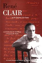 René Clair ou le cinéma à la lettre